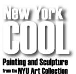 纽约酷:来自纽约大学艺术馆藏的绘画与雕塑作品New York Cool Painting and Sculpture from NYU Art Collection, 2008